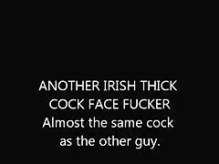 ANOTHER THICK COCK IRISH MAN - FACEFUCKER!!